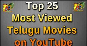 Top 25 Most Viewed Telugu Movies on YouTube